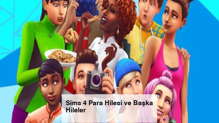 Sims 4 Para Hilesi ve Başka Hileler