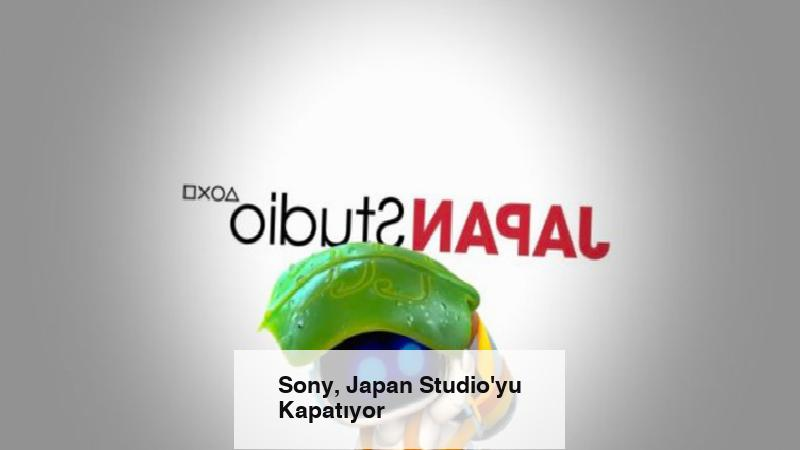 Sony, Japan Studio'yu Kapatıyor