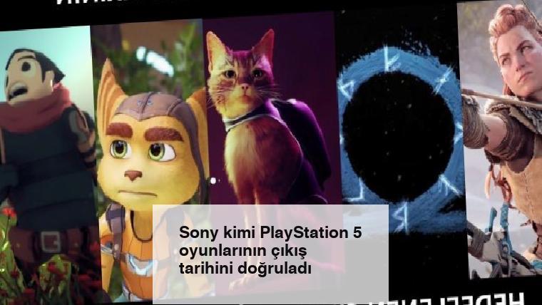 Sony kimi PlayStation 5 oyunlarının çıkış tarihini doğruladı