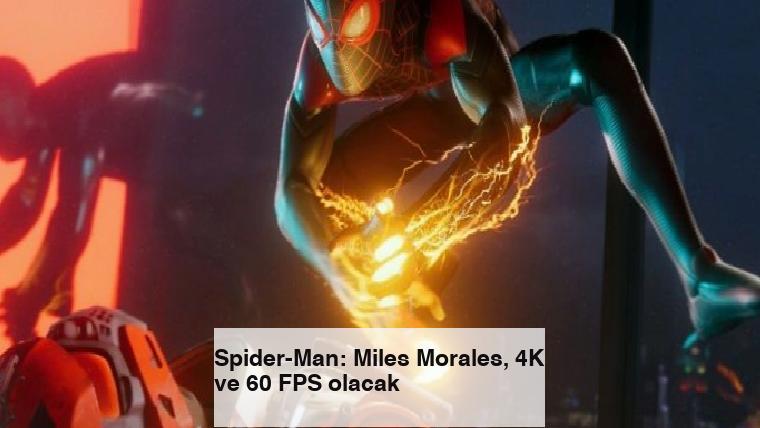 Spider-Man: Miles Morales, 4K ve 60 FPS olacak