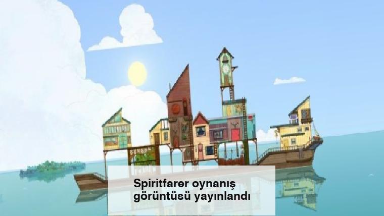 Spiritfarer oynanış görüntüsü yayınlandı