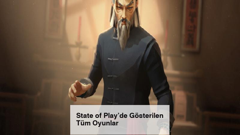 State of Play'de Gösterilen Tüm Oyunlar