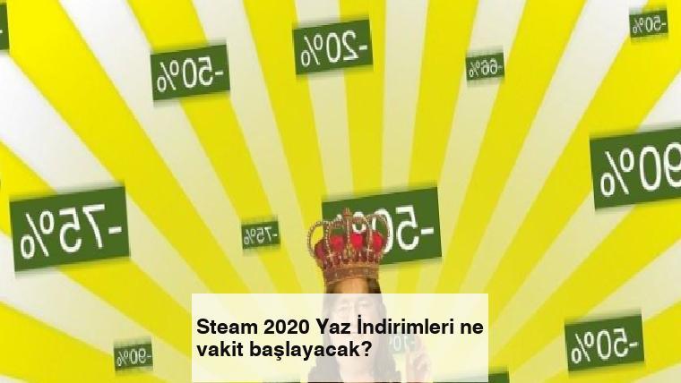 Steam 2020 Yaz İndirimleri ne vakit başlayacak?