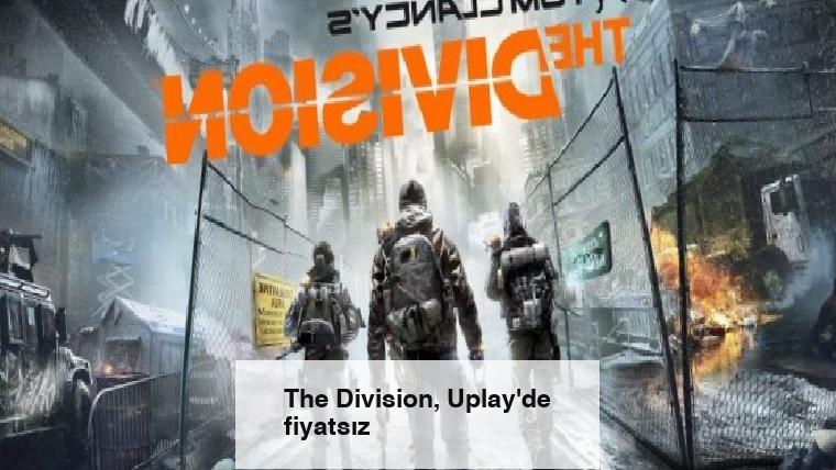 The Division, Uplay'de fiyatsız