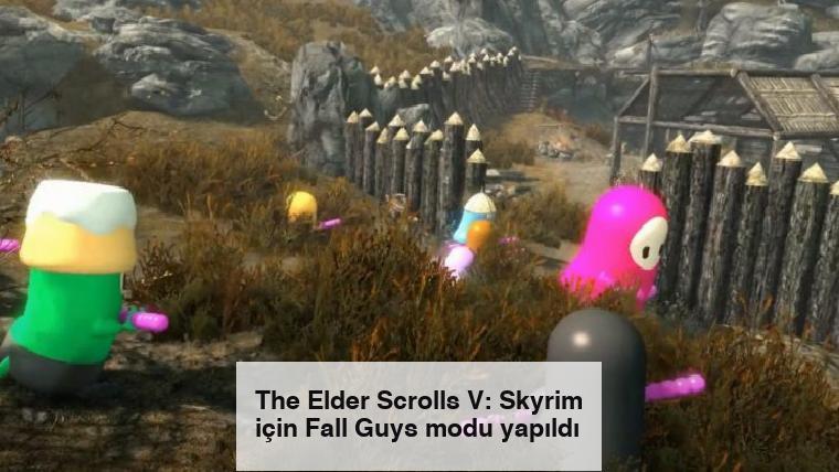 The Elder Scrolls V: Skyrim için Fall Guys modu yapıldı
