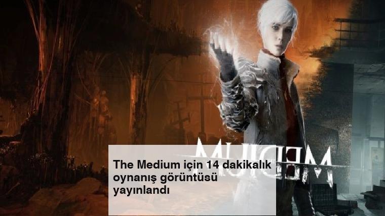 The Medium için 14 dakikalık oynanış görüntüsü yayınlandı