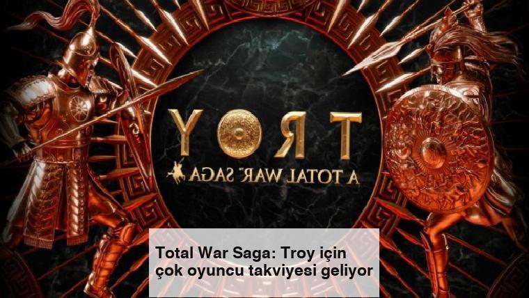 Total War Saga: Troy için çok oyuncu takviyesi geliyor