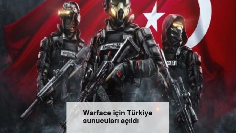 Warface için Türkiye sunucuları açıldı