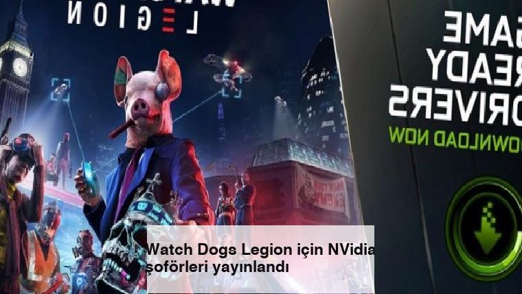 Watch Dogs Legion için NVidia şoförleri yayınlandı