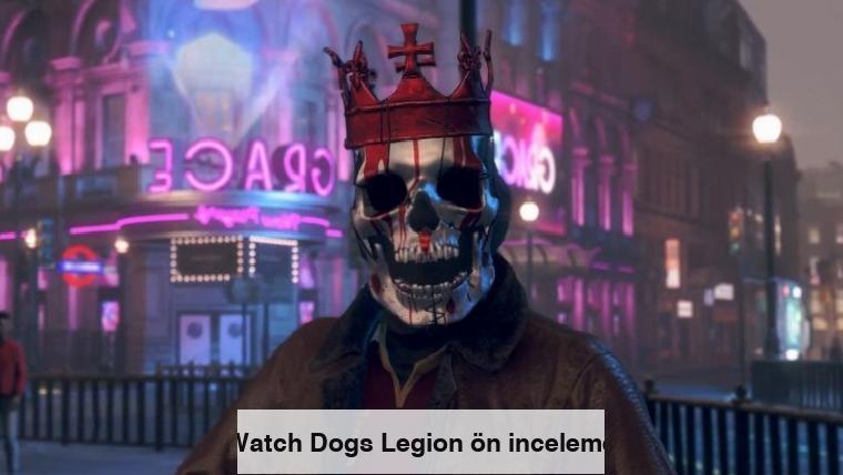 Watch Dogs Legion ön inceleme