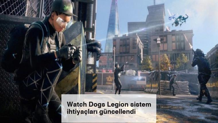 Watch Dogs Legion sistem ihtiyaçları güncellendi