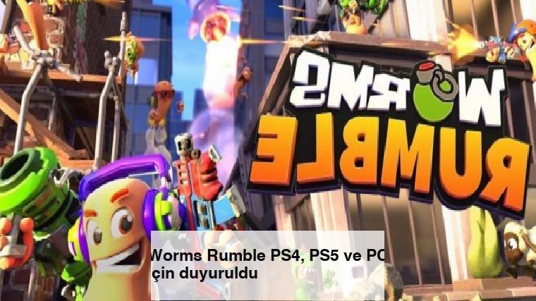Worms Rumble PS4, PS5 ve PC için duyuruldu