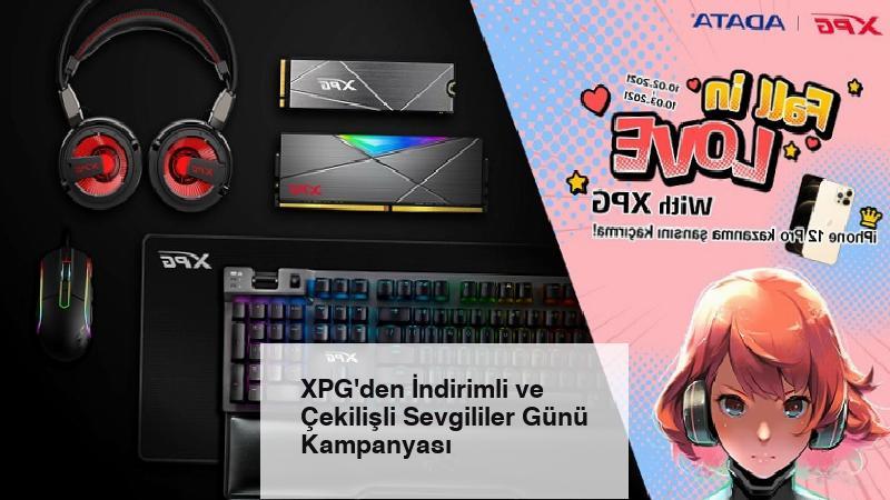 XPG'den İndirimli ve Çekilişli Sevgililer Günü Kampanyası