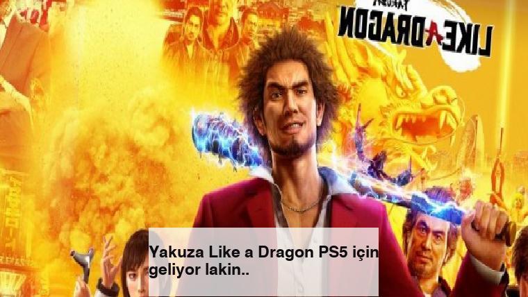 Yakuza Like a Dragon PS5 için geliyor lakin..