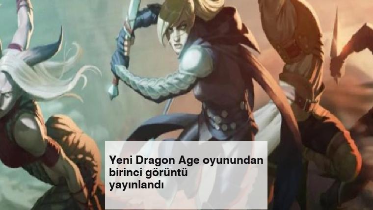 Yeni Dragon Age oyunundan birinci görüntü yayınlandı