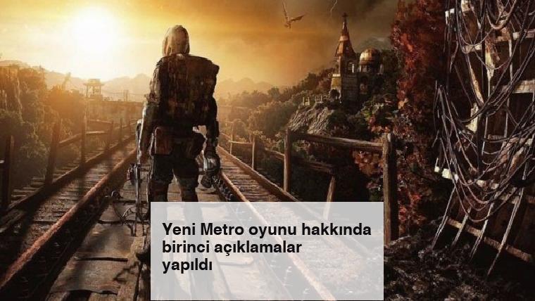 Yeni Metro oyunu hakkında birinci açıklamalar yapıldı