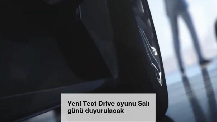 Yeni Test Drive oyunu Salı günü duyurulacak