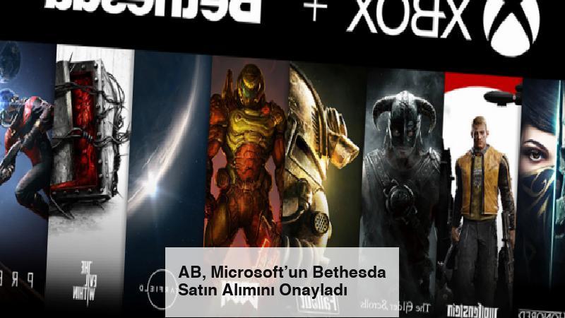 AB, Microsoft'un Bethesda Satın Alımını Onayladı