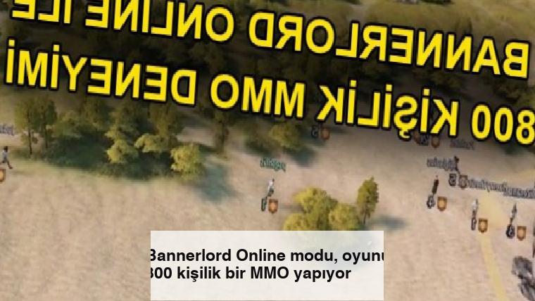 Bannerlord Online modu, oyunu 800 kişilik bir MMO yapıyor