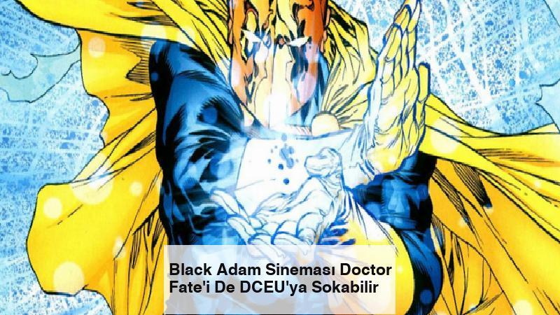 Black Adam Sineması Doctor Fate'i De DCEU'ya Sokabilir