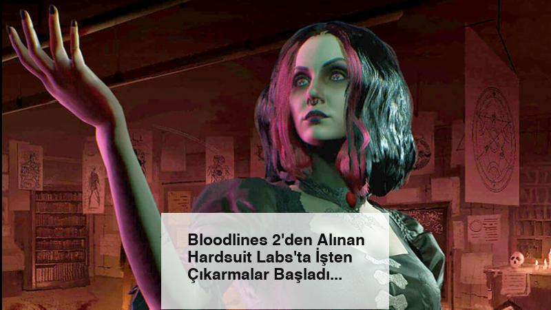 Bloodlines 2'den Alınan Hardsuit Labs'ta İşten Çıkarmalar Başladı