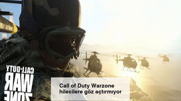 Call of Duty Warzone hilecilere göz açtırmıyor