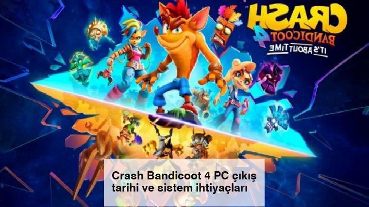 Crash Bandicoot 4 PC çıkış tarihi ve sistem ihtiyaçları
