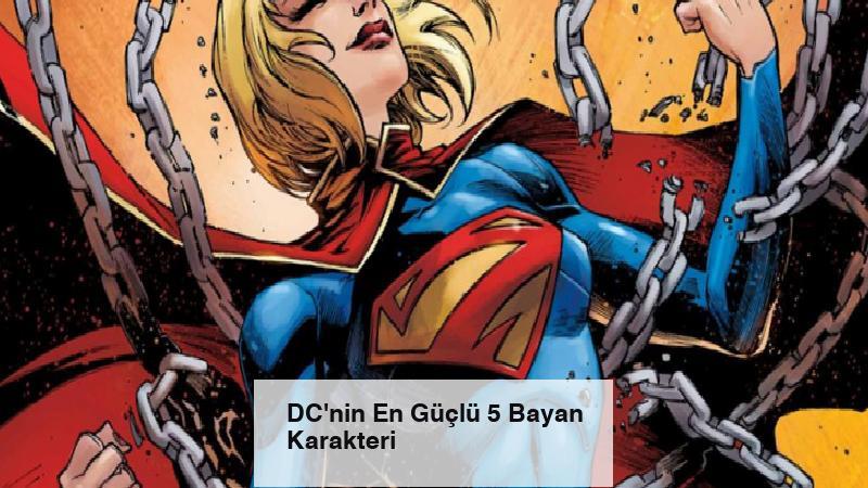DC'nin En Güçlü 5 Bayan Karakteri