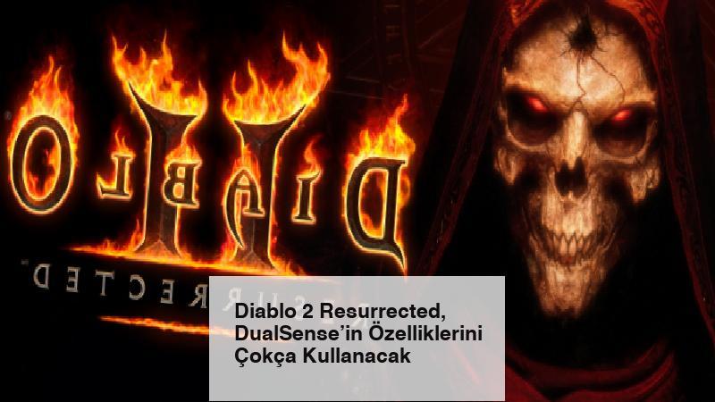 Diablo 2 Resurrected, DualSense'in Özelliklerini Çokça Kullanacak