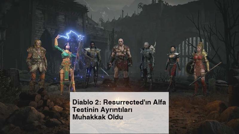 Diablo 2: Resurrected'ın Alfa Testinin Ayrıntıları Muhakkak Oldu