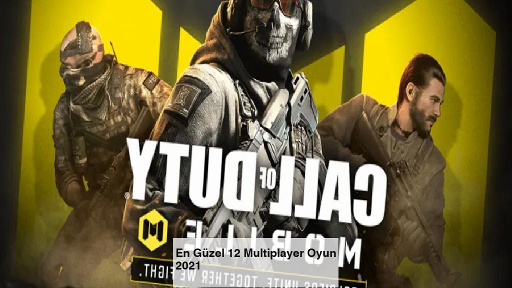 En Güzel 12 Multiplayer Oyun 2021