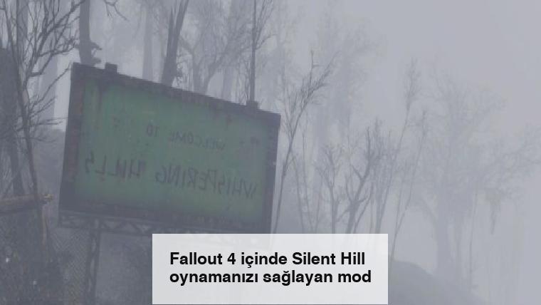 Fallout 4 içinde Silent Hill oynamanızı sağlayan mod