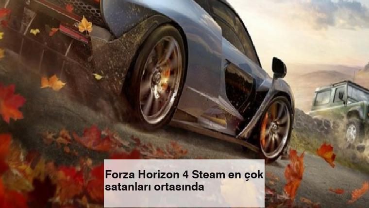 Forza Horizon 4 Steam en çok satanları ortasında