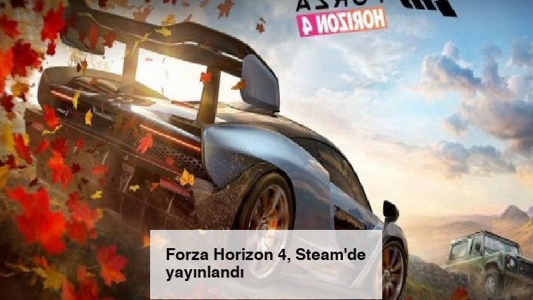 Forza Horizon 4, Steam'de yayınlandı