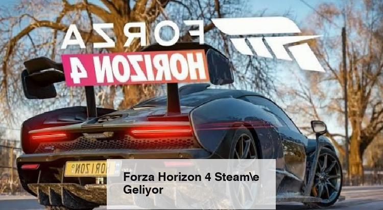 Forza Horizon 4 Steame Geliyor