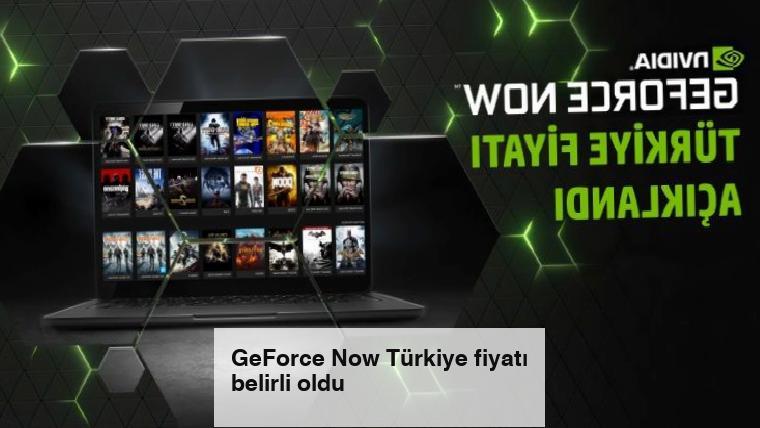 GeForce Now Türkiye fiyatı belirli oldu