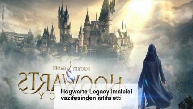Hogwarts Legacy imalcisi vazifesinden istifa etti