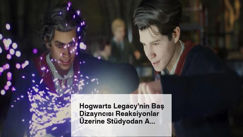 Hogwarts Legacy'nin Baş Dizayncısı Reaksiyonlar Üzerine Stüdyodan Ayrıldı