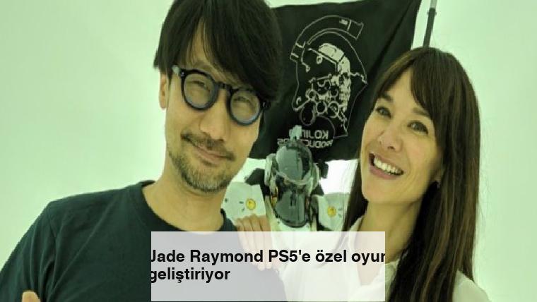 Jade Raymond PS5'e özel oyun geliştiriyor