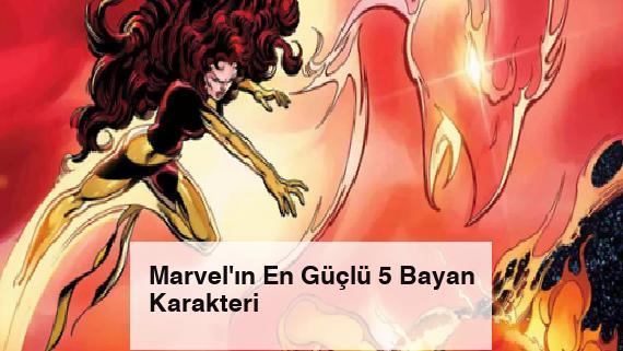 Marvel'ın En Güçlü 5 Bayan Karakteri