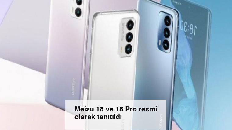 Meizu 18 ve 18 Pro resmi olarak tanıtıldı