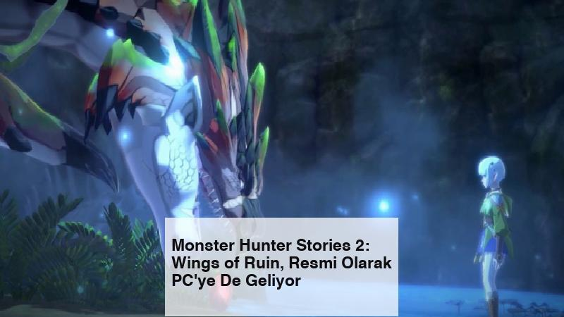 Monster Hunter Stories 2: Wings of Ruin, Resmi Olarak PC'ye De Geliyor