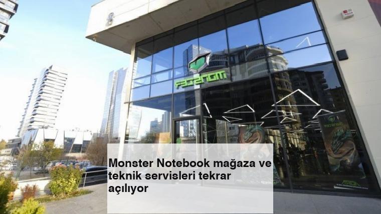 Monster Notebook mağaza ve teknik servisleri tekrar açılıyor