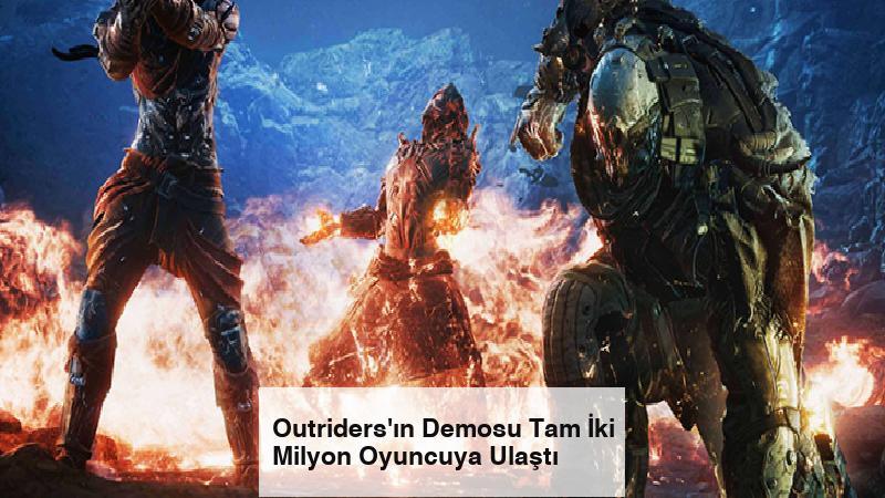 Outriders'ın Demosu Tam İki Milyon Oyuncuya Ulaştı