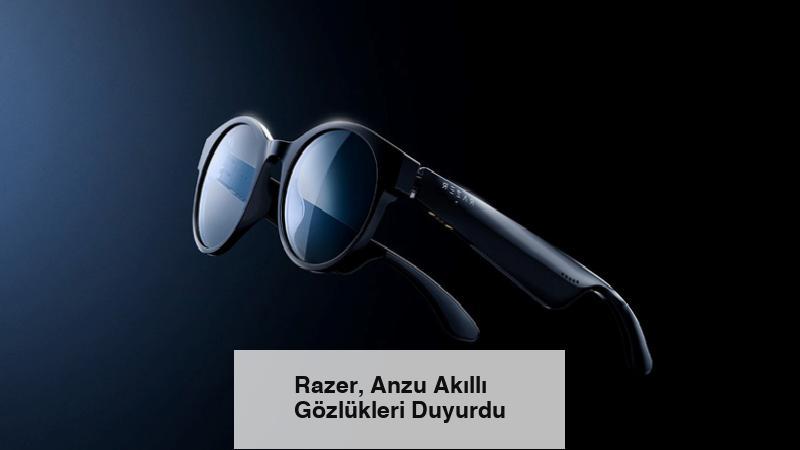 Razer, Anzu Akıllı Gözlükleri Duyurdu