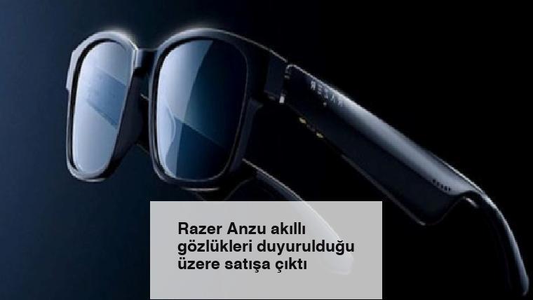 Razer Anzu akıllı gözlükleri duyurulduğu üzere satışa çıktı