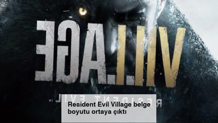 Resident Evil Village belge boyutu ortaya çıktı