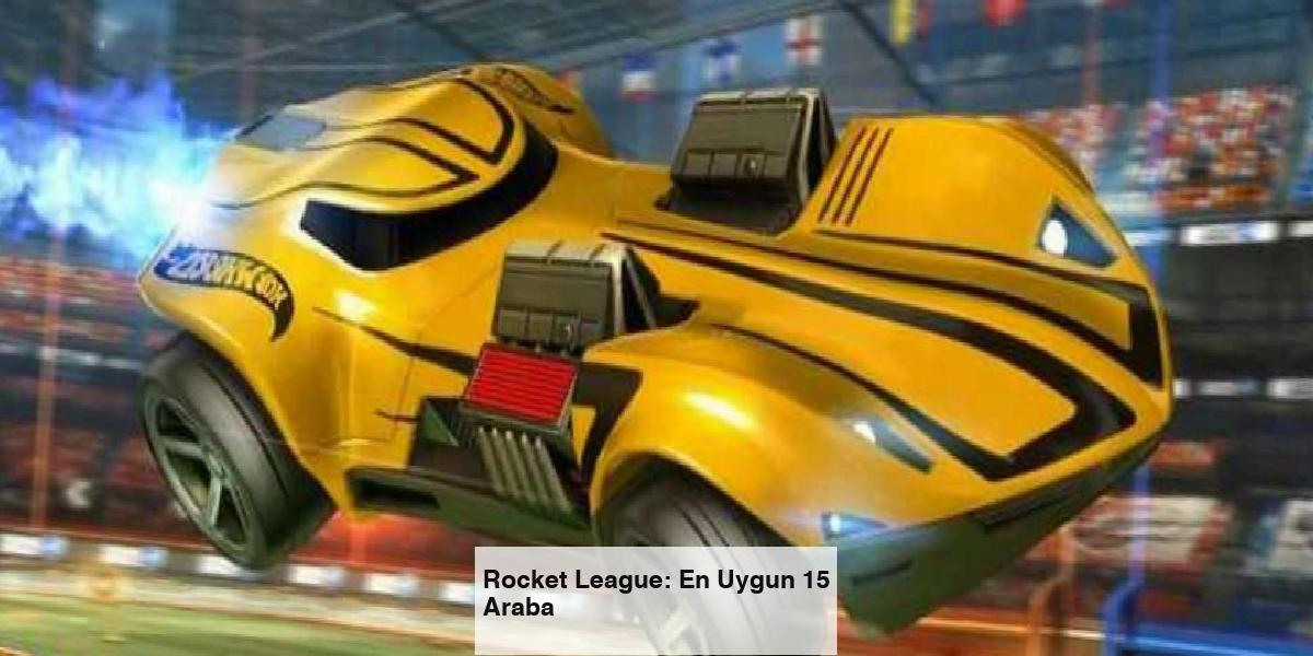 Rocket League: En Uygun 15 Araba