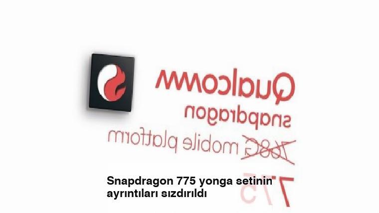 Snapdragon 775 yonga setinin ayrıntıları sızdırıldı