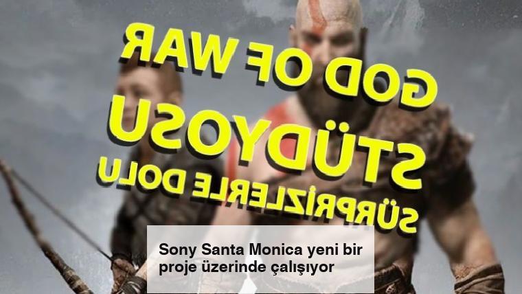 Sony Santa Monica yeni bir proje üzerinde çalışıyor